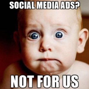We have no budget allocated to social media ads, and we won't for the foreseeable future